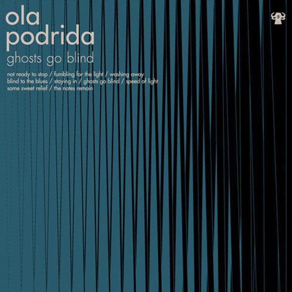 OlaPodrida-GhostsGoBlind