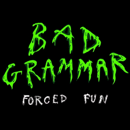 BadGrammar-ForcedFun-Front
